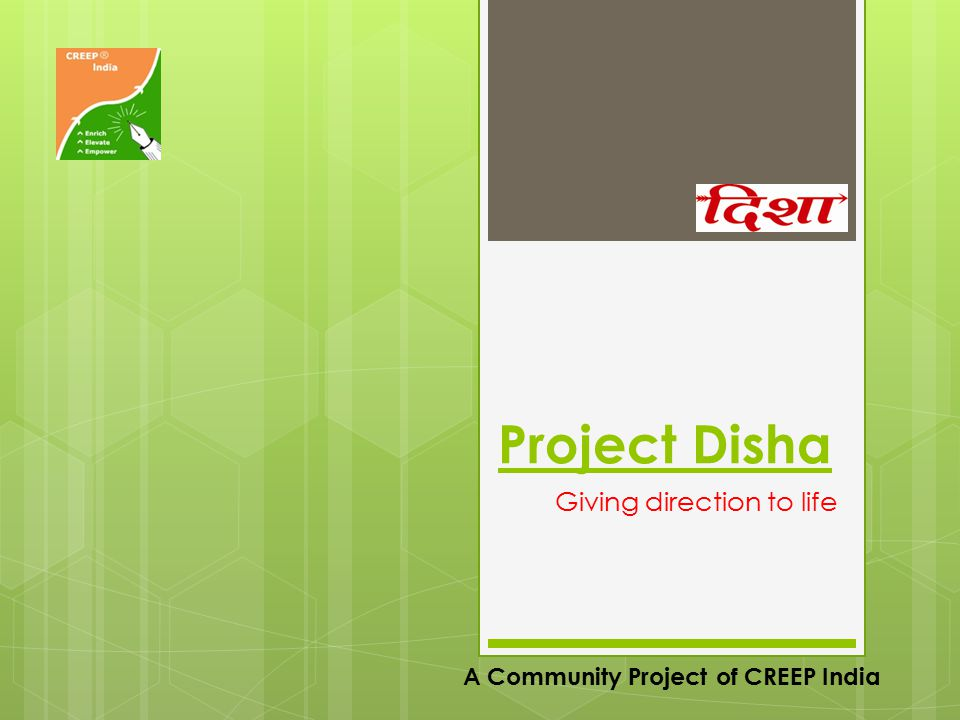 Project Disha Giving direction to life A Community Project of CREEP India