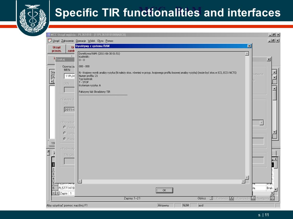 2006. 10. 01 s. | 11 11 MCC - RAM Specific TIR functionalities and interfaces