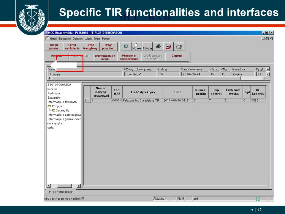 2006. 10. 01 s. | 12 12 MCC - RAM Specific TIR functionalities and interfaces