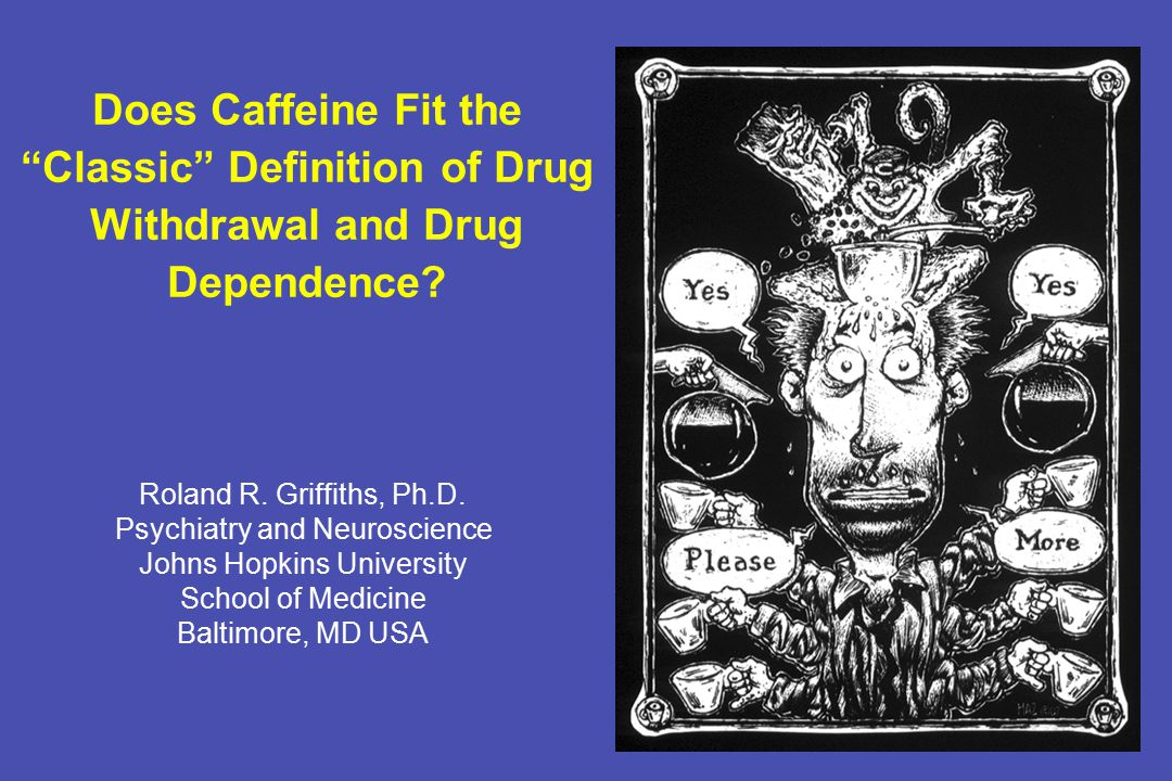 Parametric determinants of caffeine withdrawal Chronic caffeine maintenance dose Duration of caffeine maintenance Within-day frequency of dosing during caffeine maintenance - once-a-day administration is sufficient Re-administration of caffeine reverses abstinence effects - rapid (30-60 minutes) and dose-dependently; very low doses are sufficient to suppress headache