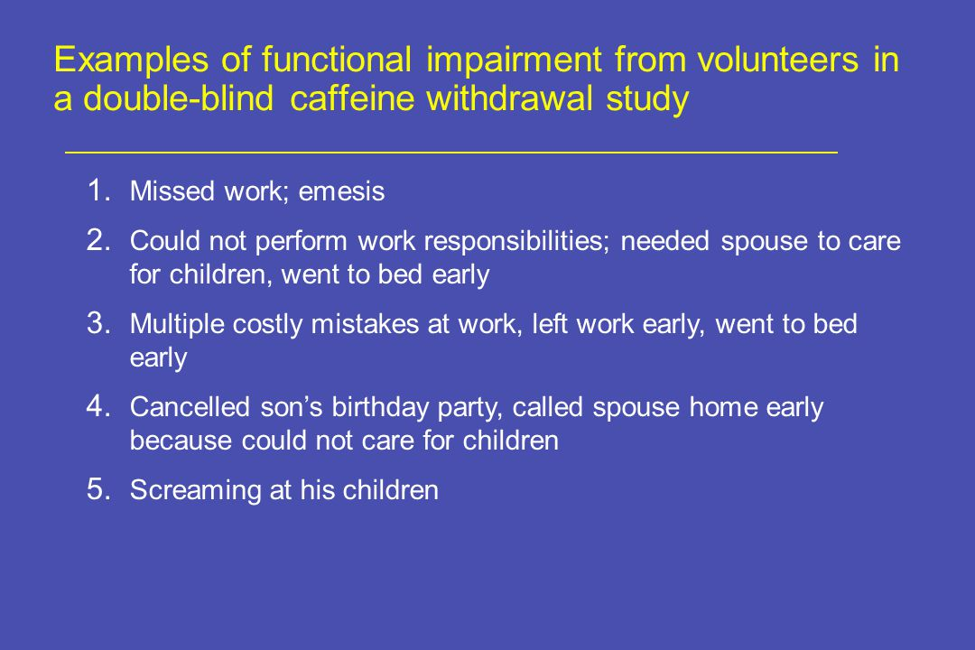 Examples of functional impairment from volunteers in a double-blind caffeine withdrawal study 1.