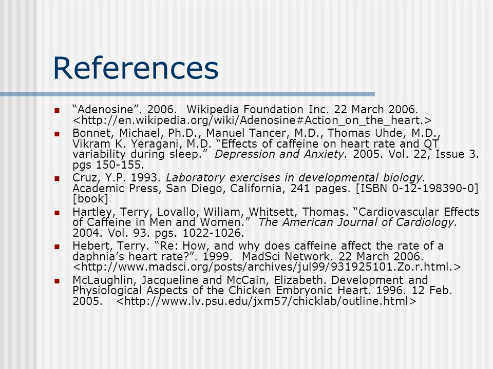 References Adenosine . 2006. Wikipedia Foundation Inc.