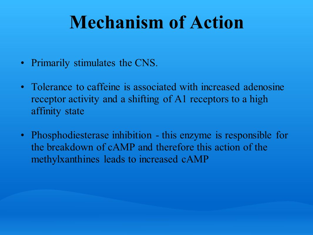 Mechanism of Action Primarily stimulates the CNS.