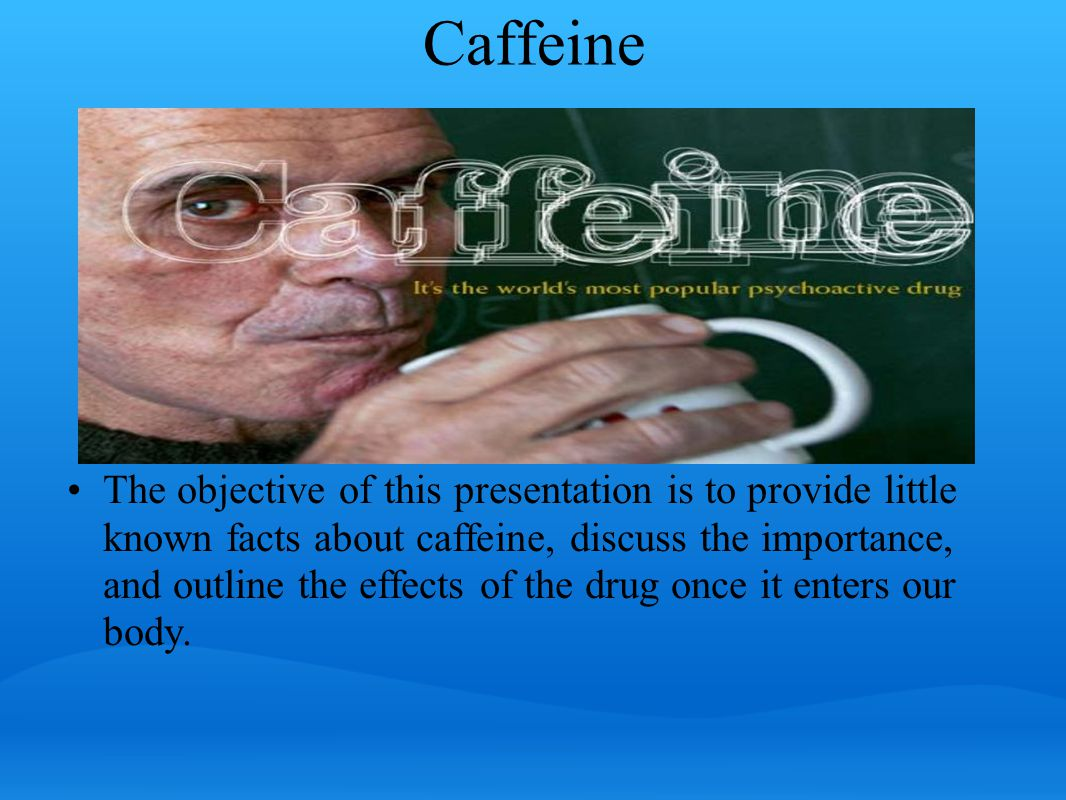 Cost: Dehydration  Caffeine has a mild diuretic effect, increasing the possibility of dehydration during exercise.