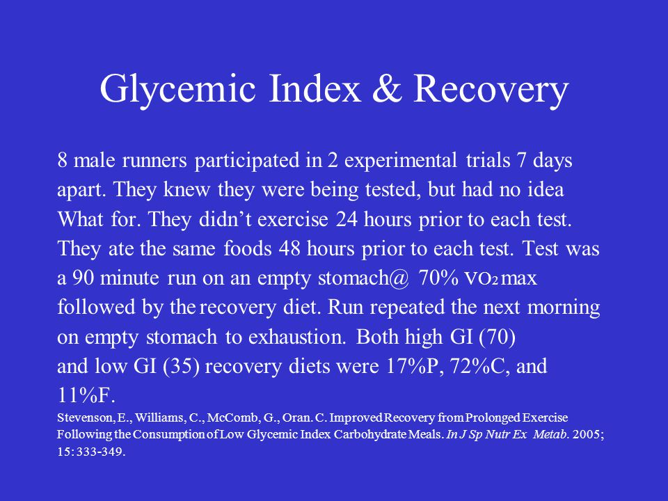 Glycemic Index & Recovery 8 male runners participated in 2 experimental trials 7 days apart.
