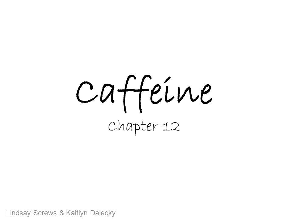 Caffeine Chapter 12 Lindsay Screws & Kaitlyn Dalecky