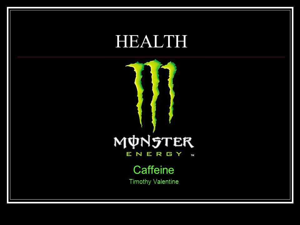 HEALTH Caffeine Timothy Valentine