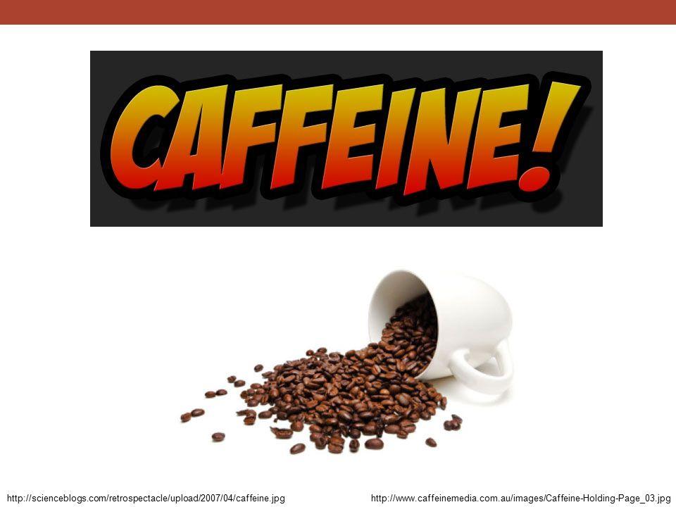 http://scienceblogs.com/retrospectacle/upload/2007/04/caffeine.jpghttp://www.caffeinemedia.com.au/images/Caffeine-Holding-Page_03.jpg
