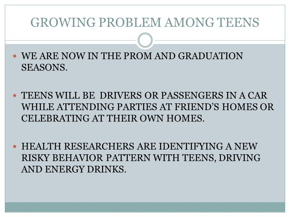GROWING PROBLEM AMONG TEENS WE ARE NOW IN THE PROM AND GRADUATION SEASONS.