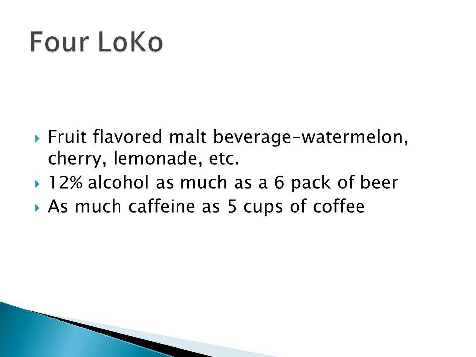  Fruit flavored malt beverage-watermelon, cherry, lemonade, etc.