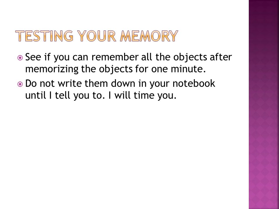  See if you can remember all the objects after memorizing the objects for one minute.