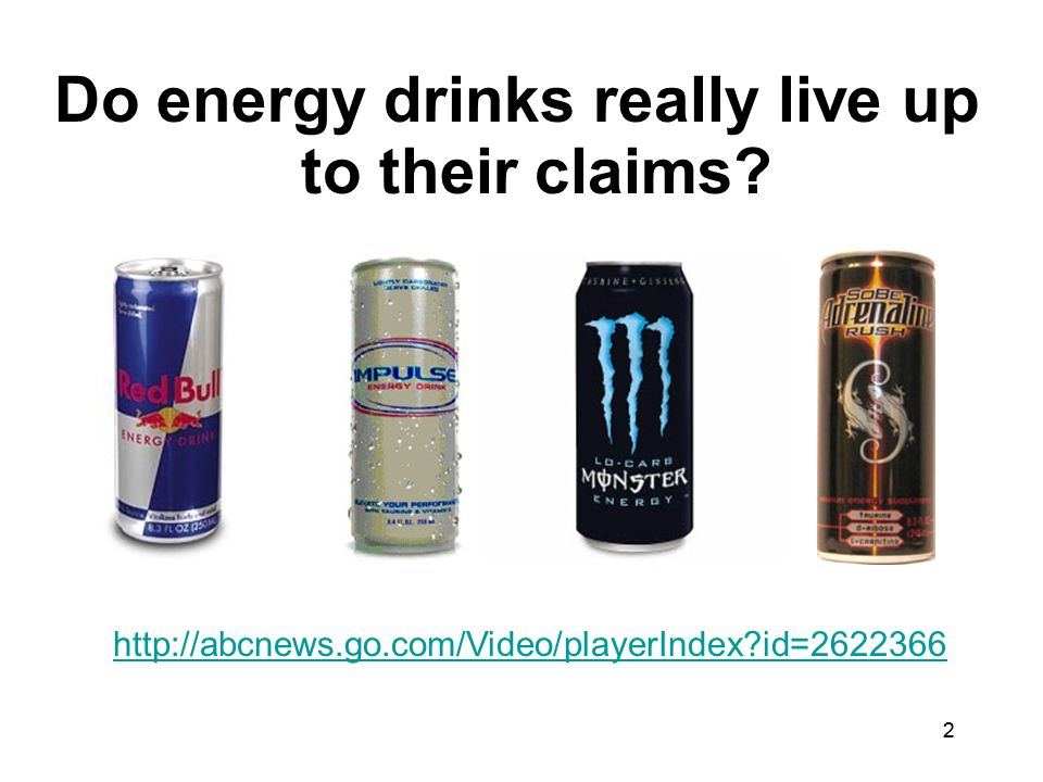 Do energy drinks really live up to their claims.