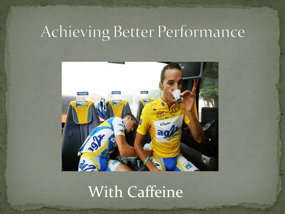 With Caffeine