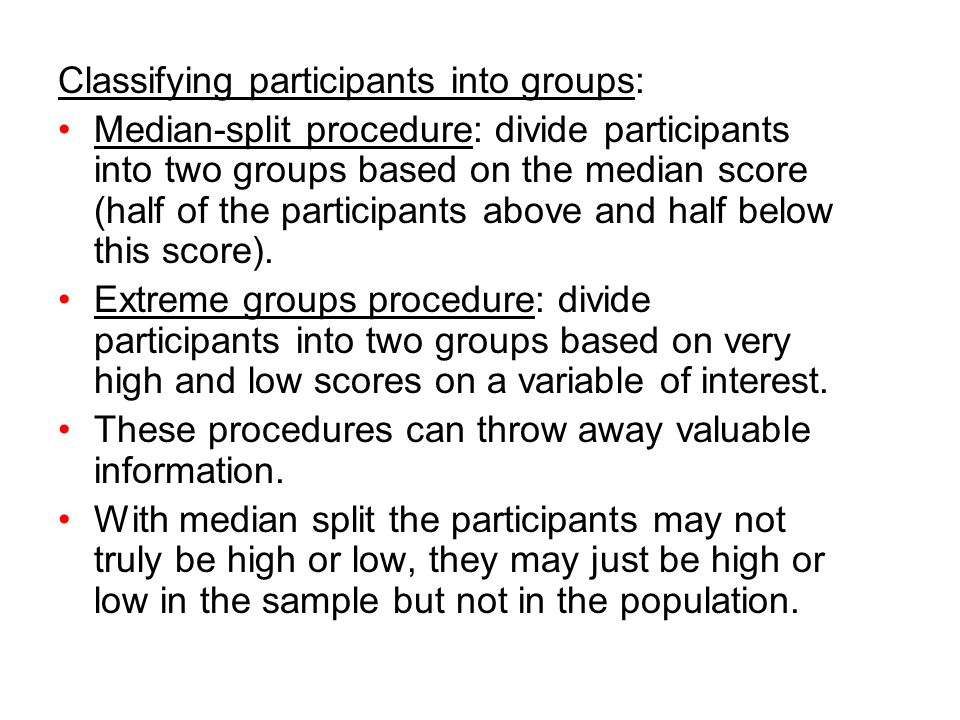 Classifying participants into groups: Median-split procedure: divide participants into two groups based on the median score (half of the participants