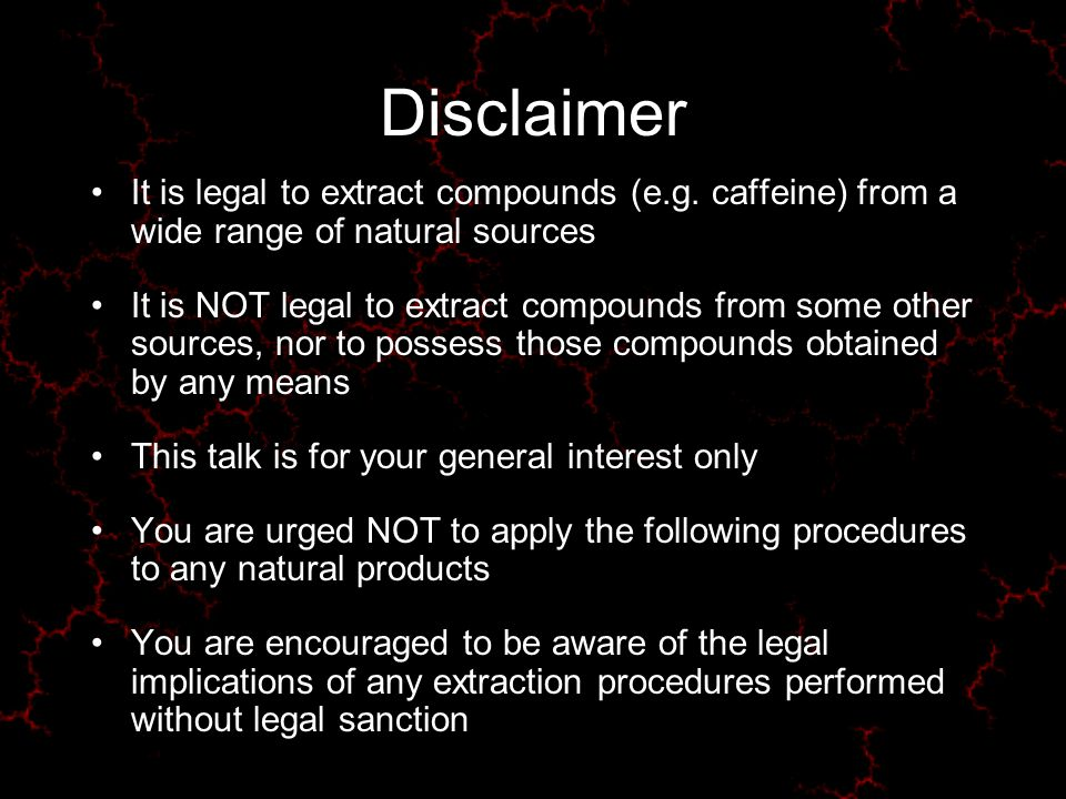 Disclaimer It is legal to extract compounds (e.g.