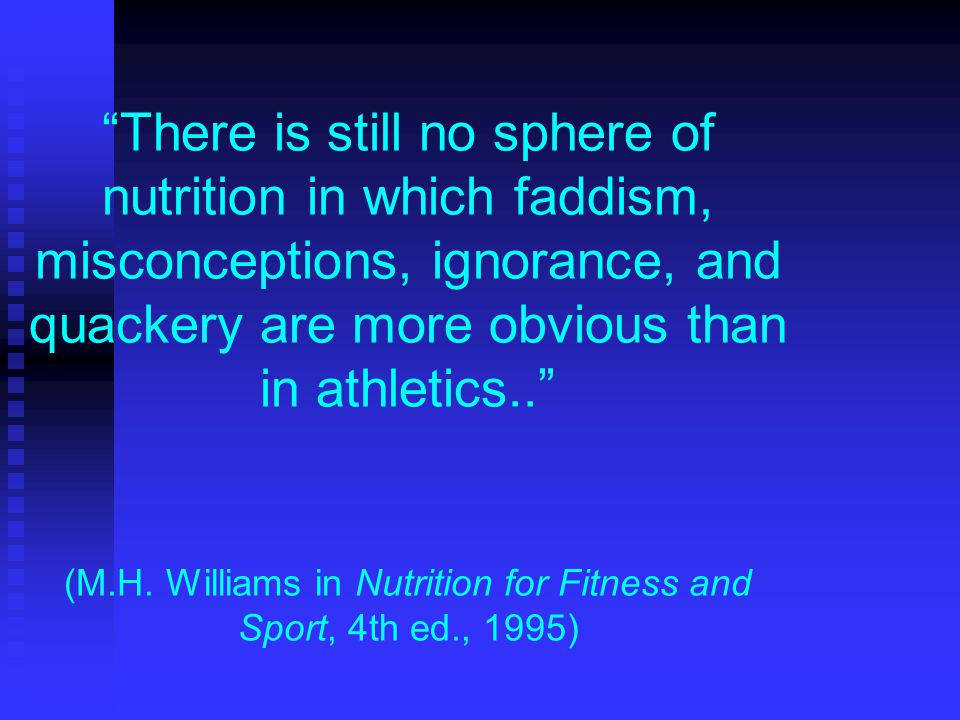 There is still no sphere of nutrition in which faddism, misconceptions, ignorance, and quackery are more obvious than in athletics.. (M.H.