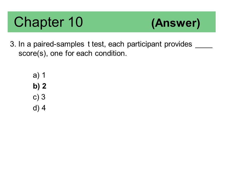 Chapter 10 4.Your textbook identifies six steps in calculating a paired- samples t test.