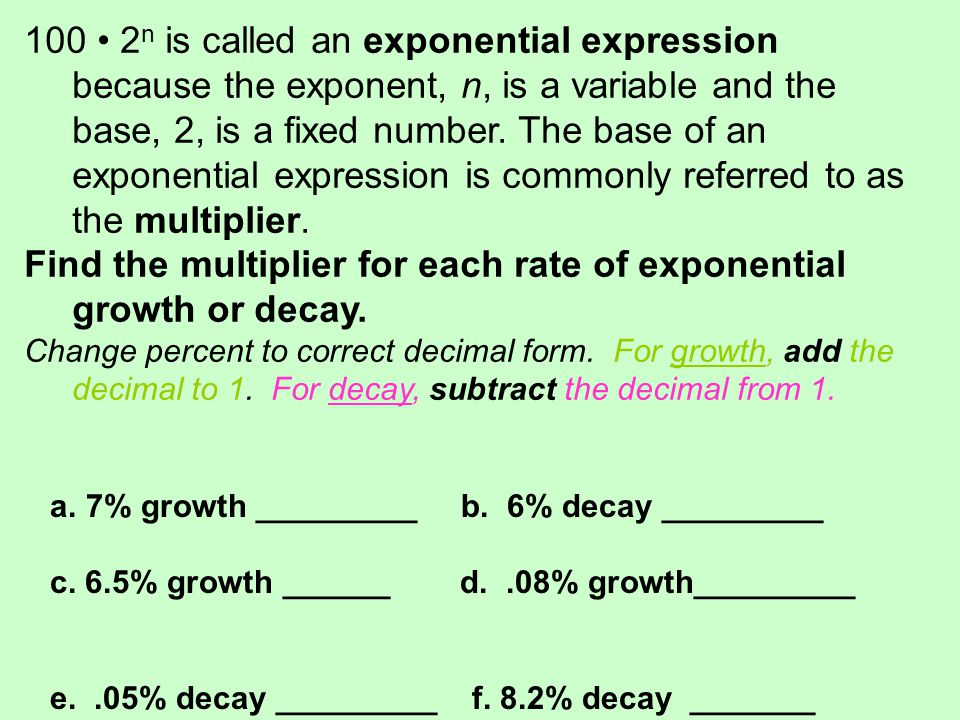100 2 n is called an exponential expression because the exponent, n, is a variable and the base, 2, is a fixed number. The base of an exponential expr
