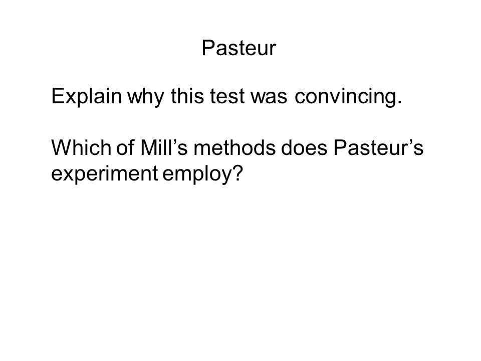 Pasteur Explain why this test was convincing.