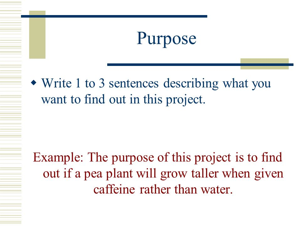 Purpose  Write 1 to 3 sentences describing what you want to find out in this project.