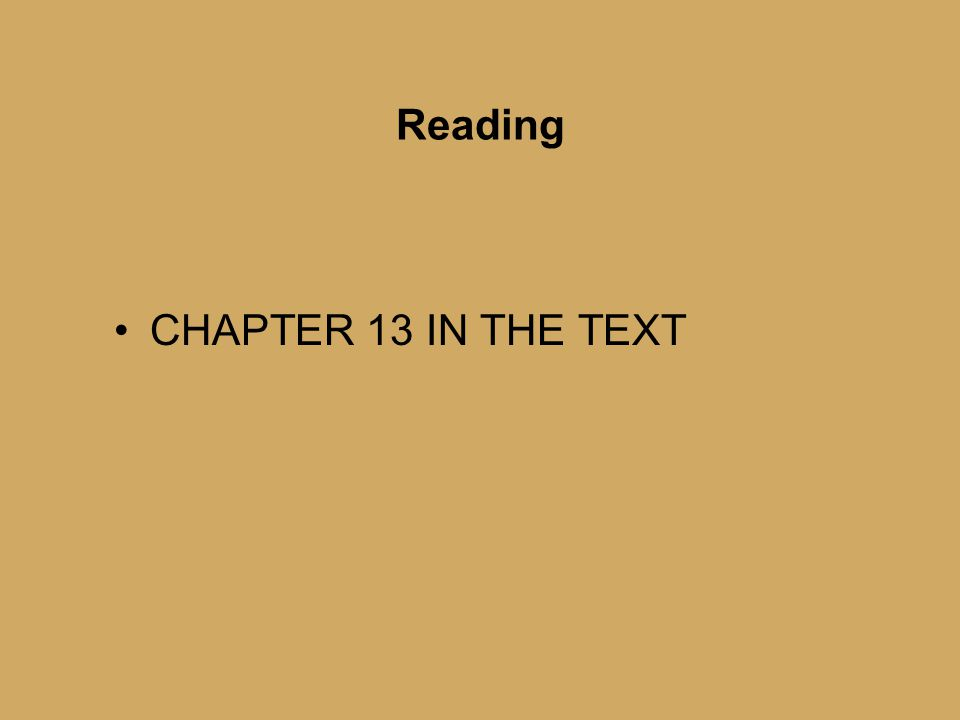 Reading CHAPTER 13 IN THE TEXT