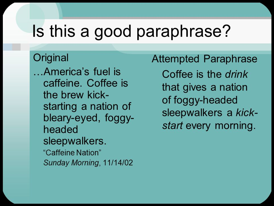 Is this a good paraphrase. Original …America's fuel is caffeine.