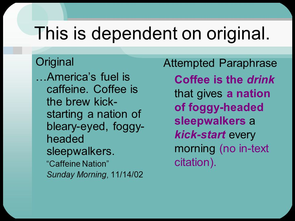 This is dependent on original. Original …America's fuel is caffeine.