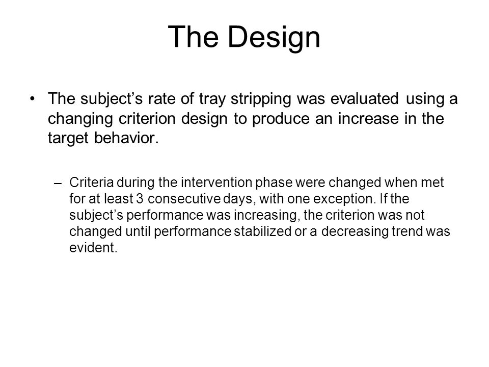 Why Use a Changing Criterion Design with Treatment Phases of Different Lengths.