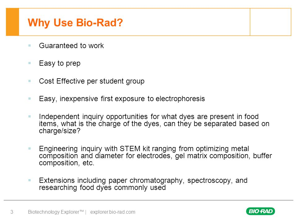 Biotechnology Explorer™ | explorer.bio-rad.com 3 Why Use Bio-Rad.