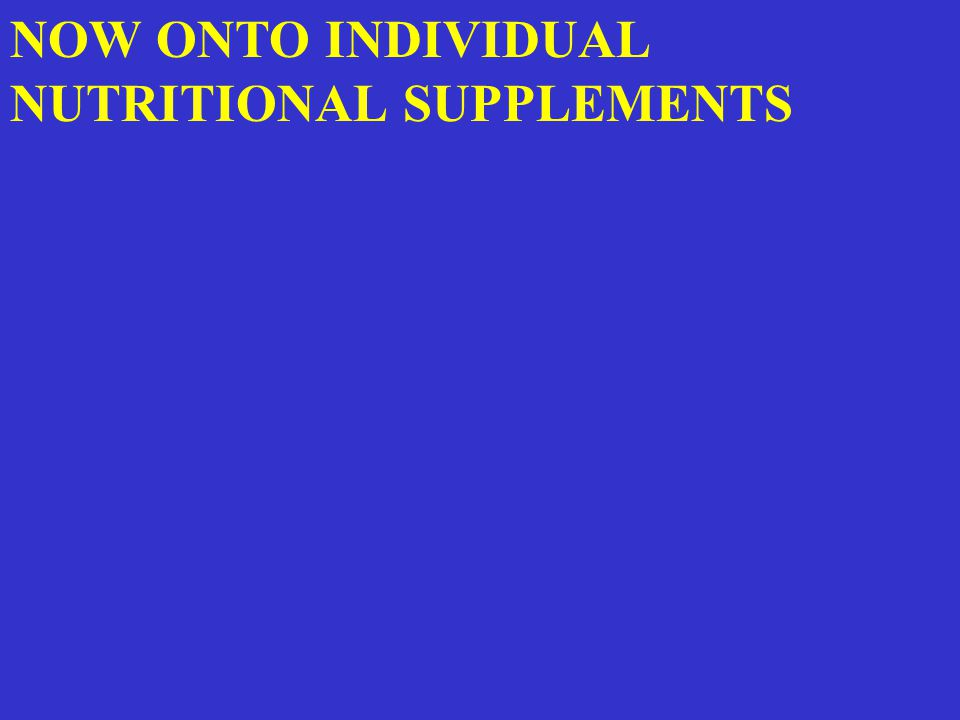 NOW ONTO INDIVIDUAL NUTRITIONAL SUPPLEMENTS