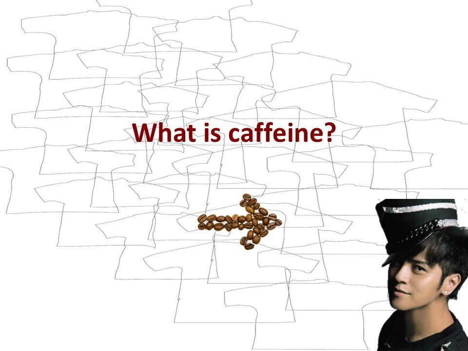 What is caffeine?