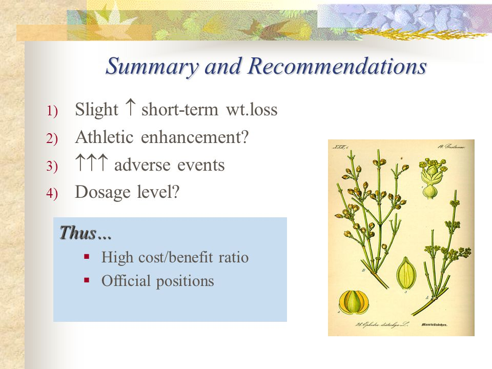 Summary and Recommendations 1) Slight  short-term wt.loss 2) Athletic enhancement.