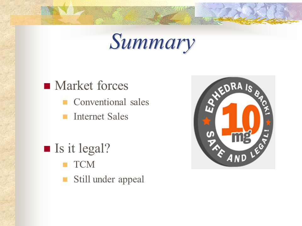 Summary Market forces Conventional sales Internet Sales Is it legal? TCM Still under appeal