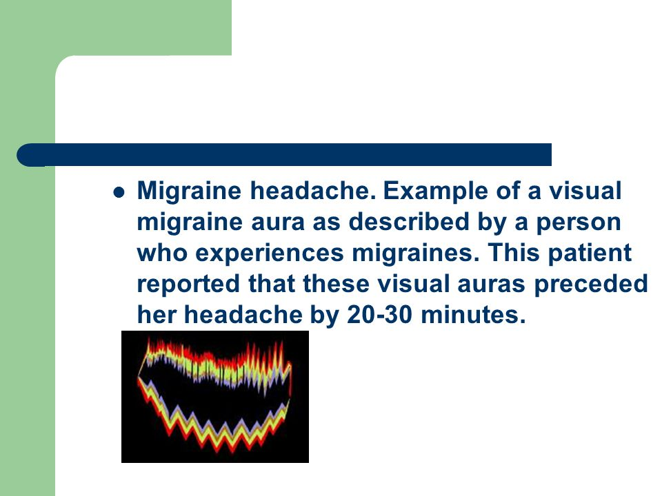 Migraine headache. Example of a visual migraine aura as described by a person who experiences migraines. This patient reported that these visual auras