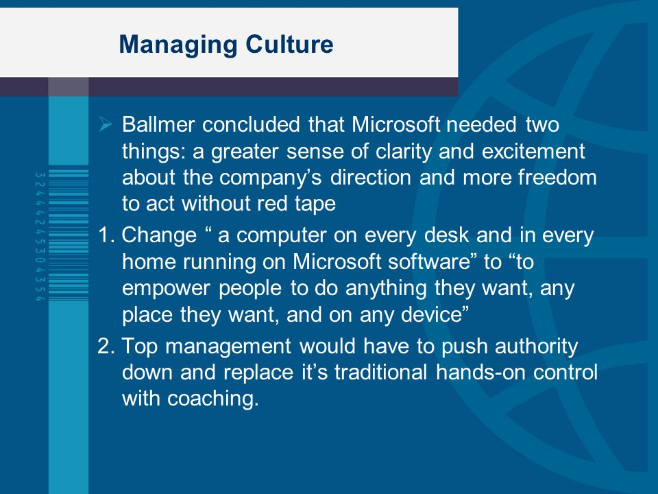  Ballmer concluded that Microsoft needed two things: a greater sense of clarity and excitement about the company's direction and more freedom to act