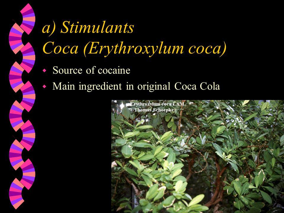 III. Psychoactive Plants w a) Stimulants w b) Hallucinogens w c) Depressants