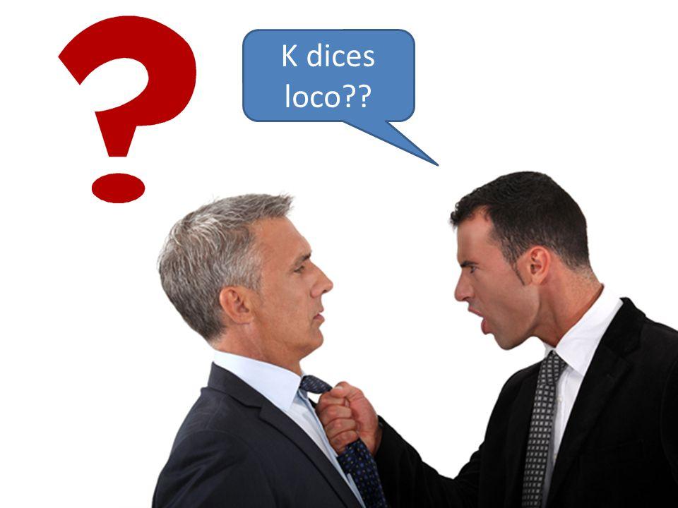 K dices loco