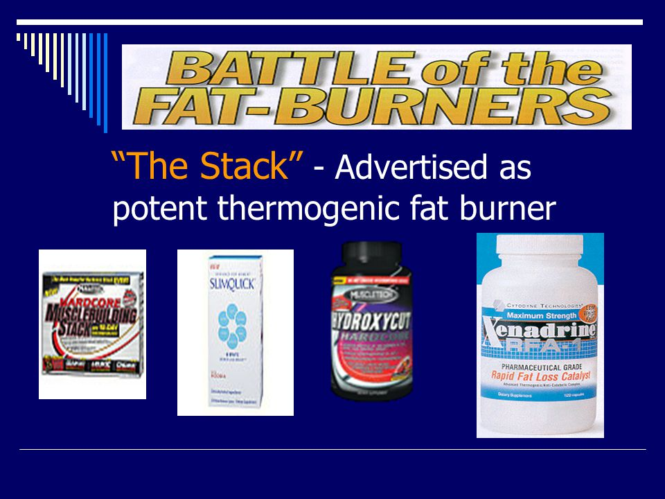 The Stack - Advertised as potent thermogenic fat burner