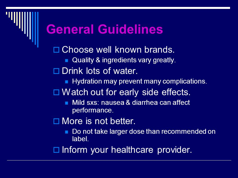 General Guidelines  Choose well known brands. Quality & ingredients vary greatly.