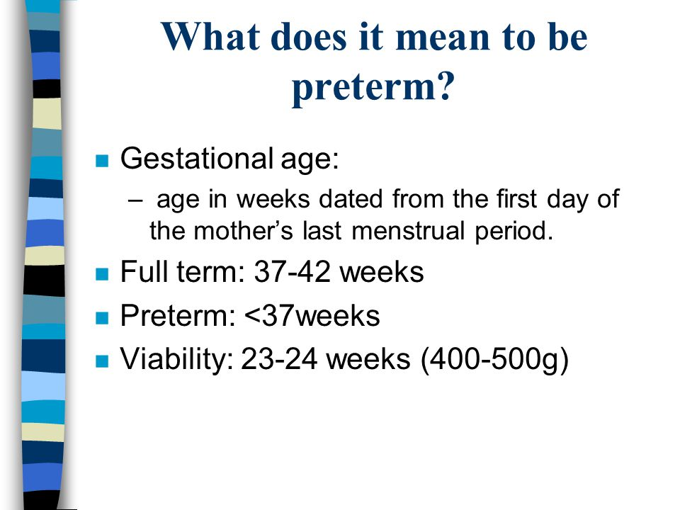 What does it mean to be preterm.
