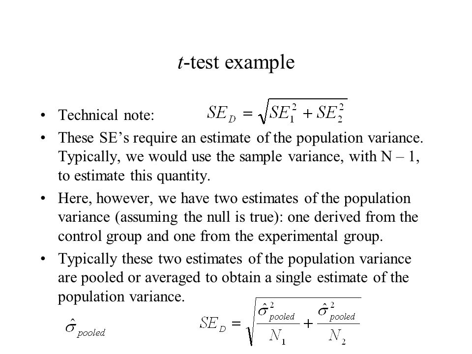 t-test example Technical note: These SE's require an estimate of the population variance.