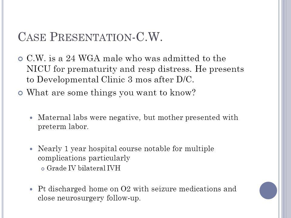 C ASE P RESENTATION -C.W.C.W.