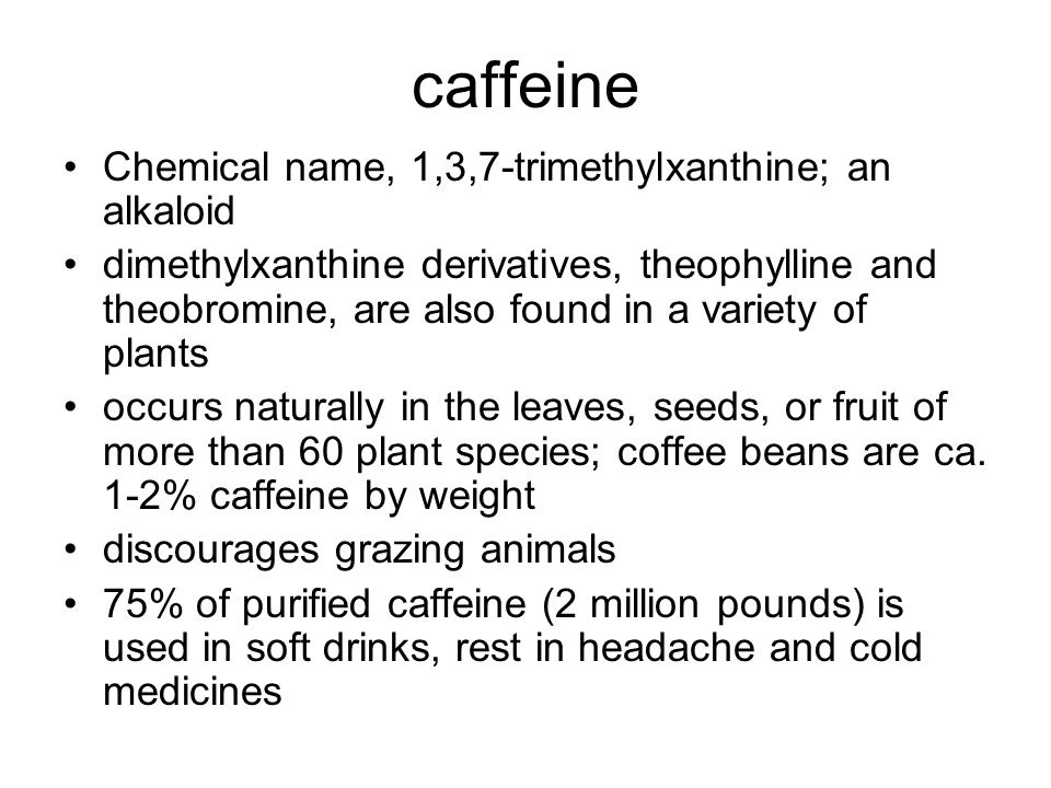 Caffeine continued readily absorbed into the blood and body tissues half-life of approximately four hours (1-10) rapidly metabolized and excreted smokers break down caffeine more quickly than non-smokers contraceptive pill & pregnancy slow the rate of caffeine metabolism