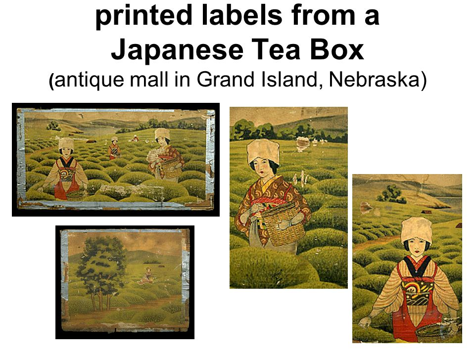 printed labels from a Japanese Tea Box ( antique mall in Grand Island, Nebraska)