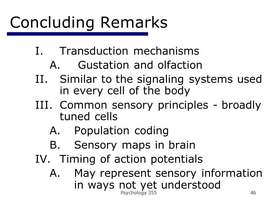 Psychology 35546 Concluding Remarks I.Transduction mechanisms A.