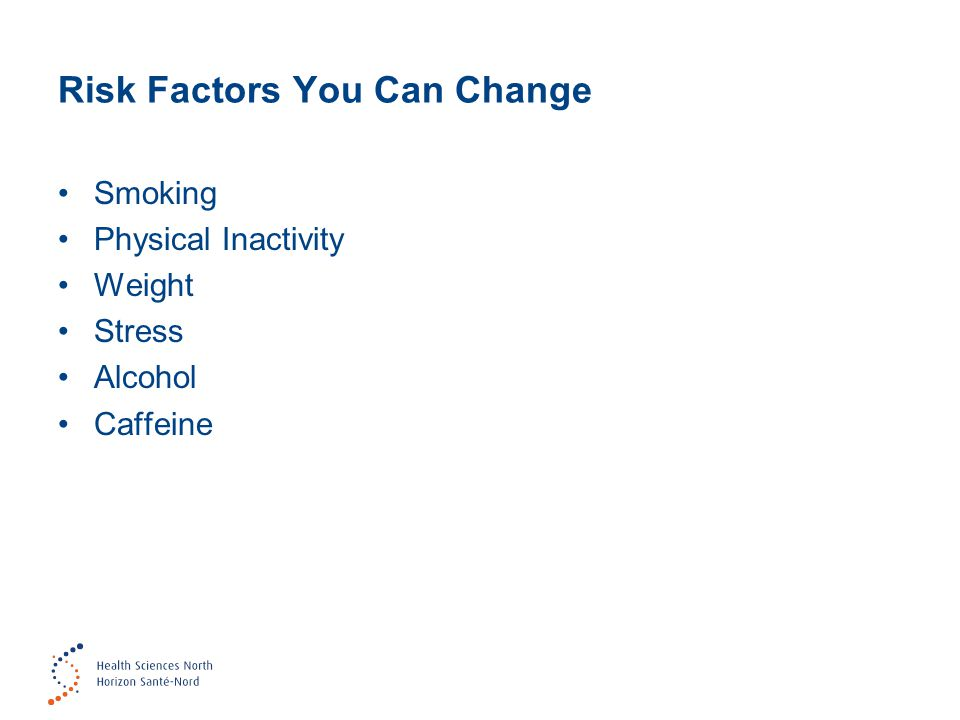 Risk Factors You Can Change Smoking Physical Inactivity Weight Stress Alcohol Caffeine