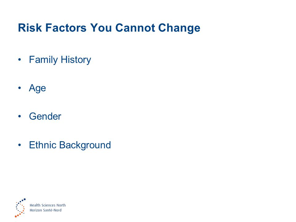 Risk Factors You Cannot Change Family History Age Gender Ethnic Background