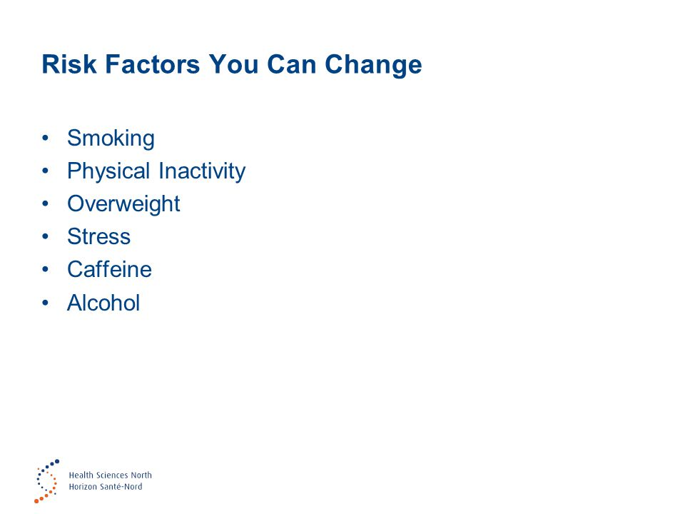 Risk Factors You Can Change Smoking Physical Inactivity Overweight Stress Caffeine Alcohol