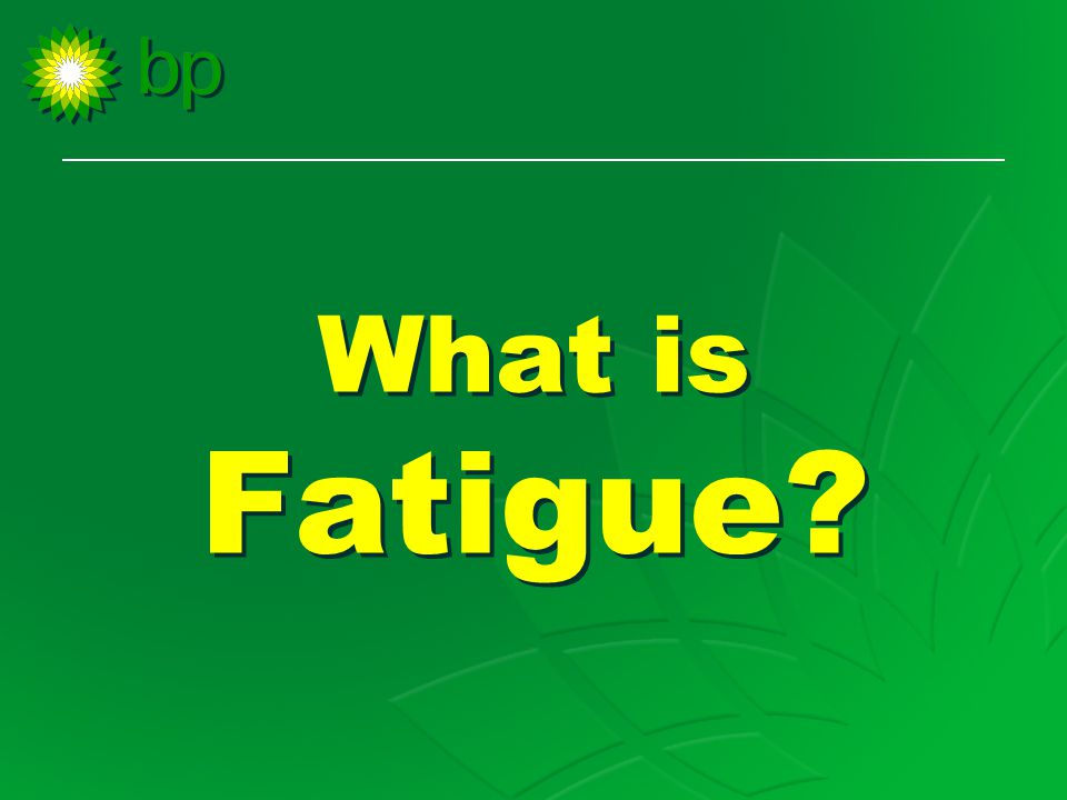 What is Fatigue