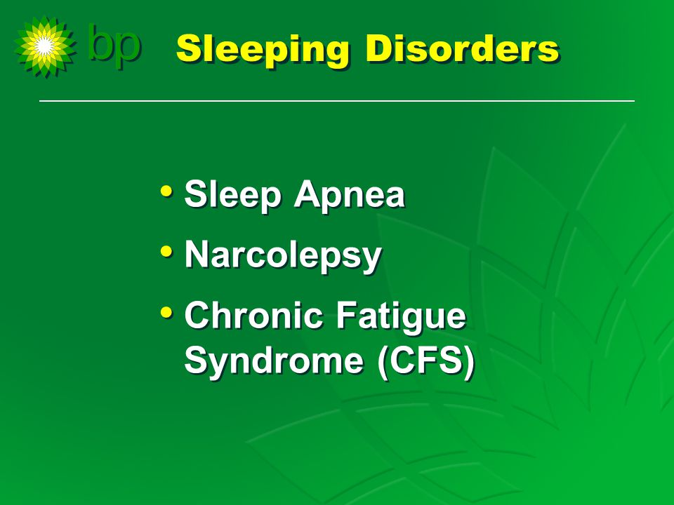 Sleep Apnea Narcolepsy Chronic Fatigue Syndrome (CFS) Sleep Apnea Narcolepsy Chronic Fatigue Syndrome (CFS) Sleeping Disorders